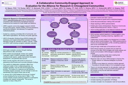 A Collaborative Community-Engaged Approach to Evaluation for the Alliance for Research in Chicagoland Communities M. Mason, PhD, 1,2 B. Rucker, MPH 3,4.