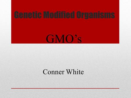Genetic Modified Organisms