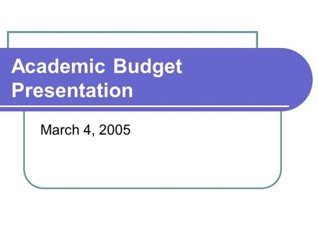 Academic Budget Presentation March 4, 2005. FY05 University Budget Unit Description NonExempt BudgetExempt Budget Total Budget President's Units 2,121,8942%