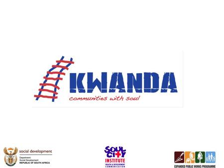 What is Kwanda?… National television that communicates a powerful social message A major community development project that impacts on hundreds of thousands.