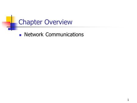 Chapter Overview Network Communications.