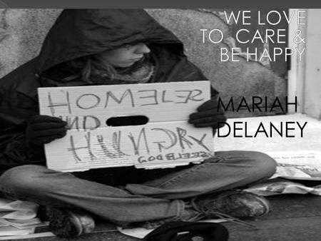 MARIAH DELANEY. There are many programs in the United States which help the homeless. One program that I found was Homeless Prevention & Rapid Re-Housing.