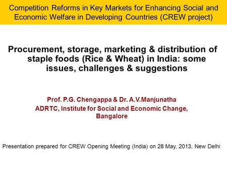 Procurement, storage, marketing & distribution of staple foods (Rice & Wheat) in India: some issues, challenges & suggestions Prof. P.G. Chengappa & Dr.