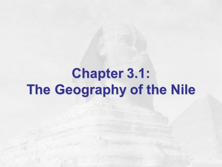 Chapter 3.1: The Geography of the Nile