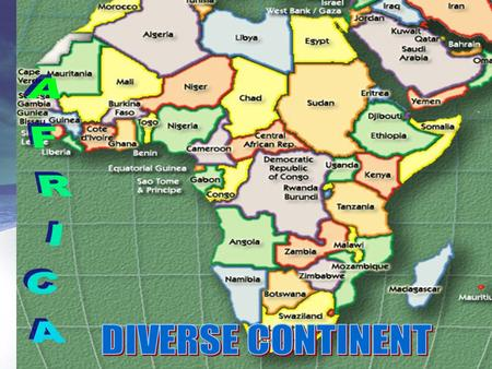 AFRICA - DIVERSE CONTINENT.