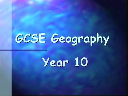 GCSE Geography Year 10. UNIT 2 WATER, LANDFORMS & PEOPLE.
