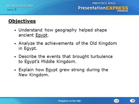 Objectives Understand how geography helped shape ancient Egypt.