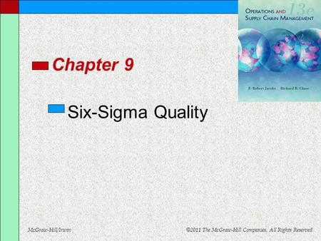 McGraw-Hill/Irwin © 2011 The McGraw-Hill Companies, All Rights Reserved Six-Sigma Quality Chapter 9.