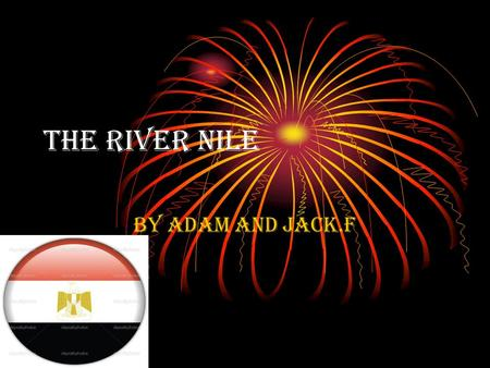 The River Nile By Adam and Jack.F. Facts about the Nile Located in Africa, the Nile River lies in the following countries: Kenya, Eritrea, Congo, Burundi,