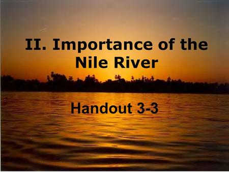 II. Importance of the Nile River Handout 3-3. A.Vocabulary 1. Nation-state-_______________________ _________________________________ 2. Nome-____________________________.