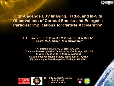 High-Cadence EUV Imaging, Radio, and In-Situ Observations of Coronal Shocks and Energetic Particles: Implications for Particle Acceleration K. A. Kozarev.