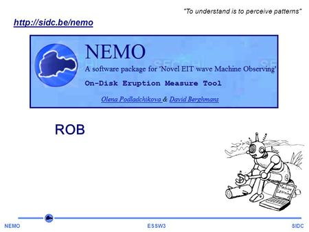 NEMO ESSW3 SIDC  To understand is to perceive patterns ROB.