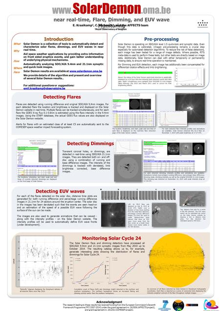Detecting EUV waves Detecting Dimmings www. SolarDemon.oma.be near real-time, Flare, Dimming, and EUV wave Monitoring E. Kraaikamp 1, C. Verbeeck 1, and.