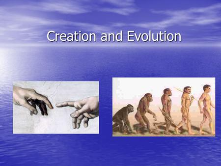 Creation and Evolution. Why is it important? Authority Matthew 28:18 - Then Jesus came to them and said, All authority in heaven and on earth has been.