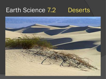 Earth Science 7.2 Deserts.