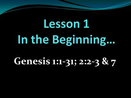 Genesis 1:1-31; 2:2-3 & 7. 1 2 3 4 5 6 Simple Activity for each child to draw the days of creation. Notice the correlation from left to right. Make space.