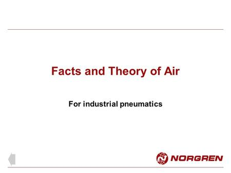 Facts and Theory of Air For industrial pneumatics.