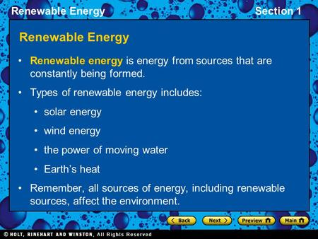 Renewable EnergySection 1 Renewable Energy Renewable energy is energy from sources that are constantly being formed. Types of renewable energy includes: