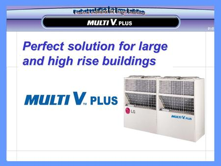 Perfect solution for large and high rise buildings.