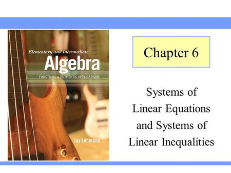 Systems of Linear Equations and Systems of Linear Inequalities Chapter 6.