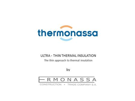 ULTRA - THIN THERMAL INSULATION The thin approach to thermal insulation by.