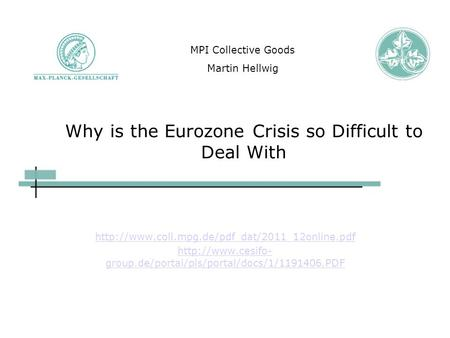 Why is the Eurozone Crisis so Difficult to Deal With   group.de/portal/pls/portal/docs/1/1191406.PDF.