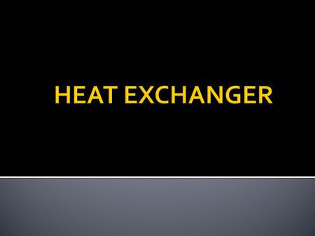 HEAT EXCHANGER.