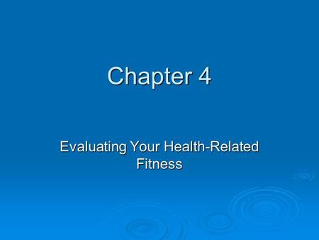 Evaluating Your Health-Related Fitness