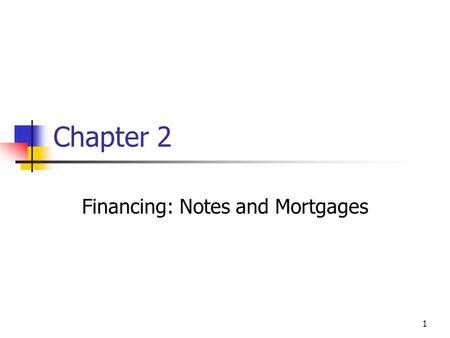 Financing: Notes and Mortgages