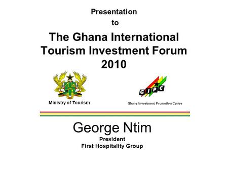 George Ntim President First Hospitality Group