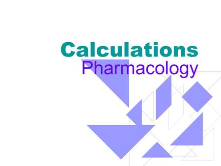 Calculations Pharmacology. 5 Rights u Right Patient u Right Drug u Right Route u Right Time u Right Dose.