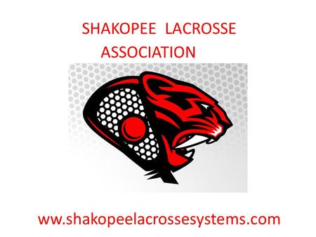 SHAKOPEE LACROSSE ASSOCIATION ww.shakopeelacrossesystems.com.