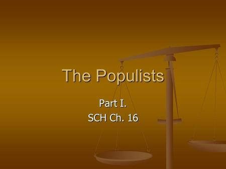 The Populists Part I. SCH Ch. 16. The Bourbon Democrats Wade Hampton is elected Governor – 1876 Wade Hampton is elected Governor – 1876 Former Confederate.