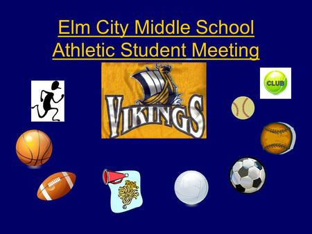 Elm City Middle School Athletic Student Meeting. Reasons for meeting to answer questions students may have about our athletic programs to communicate.