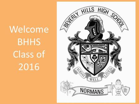 Welcome BHHS Class of 2016. BHHS Counseling Staff Megen Anspach ROP/Career Counselor Diane Hale Co-Dept. Chair/ Guidance Counselor Janice Hart Guidance.