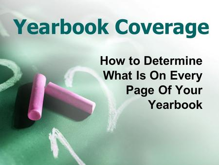 Yearbook Coverage How to Determine What Is On Every Page Of Your Yearbook.