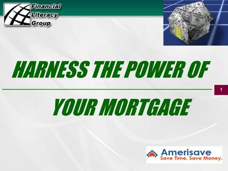 1 SM HARNESS THE POWER OF YOUR MORTGAGE _________________________________.