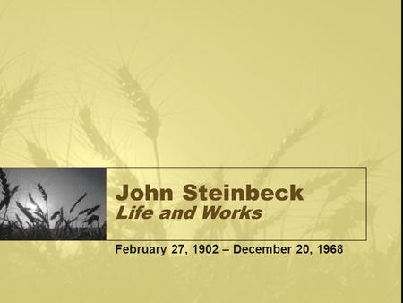 an introduction to the life of john ernst steinbeck an american author John steinbeck biography - john ernst steinbeck (february 27, 1902 - december 20, 1968) was one of the most famous american novelists of the 20th century - john steinbeck biography and list of works - john steinbeck books.