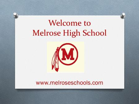 Welcome to Melrose High School www.melroseschools.com.