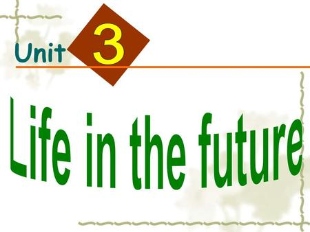 Unit. Life in the future transportation business Health and medicinemedicine education.