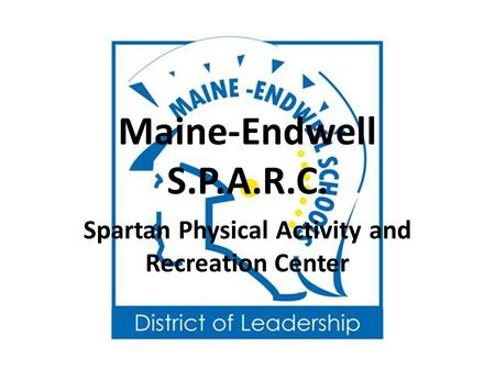 Maine-Endwell S.P.A.R.C. Spartan Physical Activity and Recreation Center.