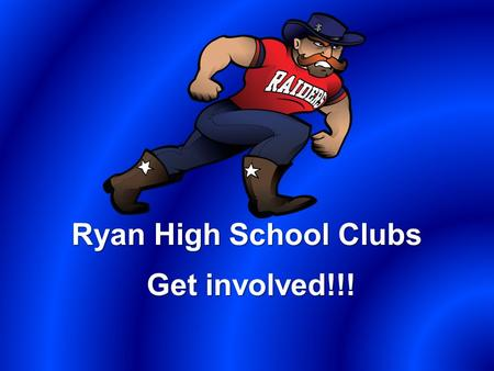 Ryan High School Clubs Get involved!!!. Sports Football Who to contact: – Coach Joey Florence When to join: – Tryout the spring semester for the next.