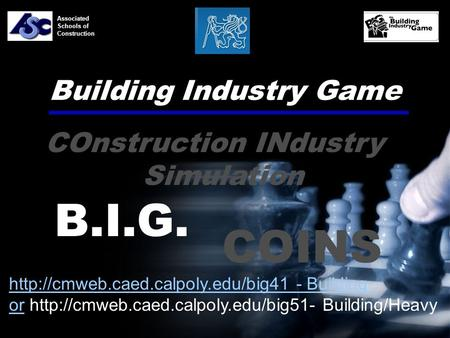 Building Industry Game B.I.G.  - Building oror  Building/Heavy Associated Schools.