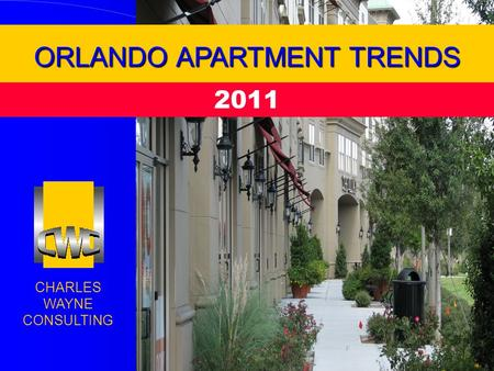 CHARLES WAYNE CONSULTING ORLANDO APARTMENT TRENDS 2011.