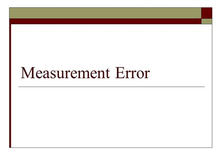 Measurement Error.