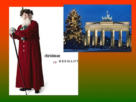 Celebrating Advent (the arrival of Christ) is an important part of German Christmas. For Christians of both Protestant and Roman Catholic denomination.