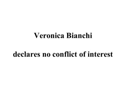 Veronica Bianchi declares no conflict of interest.