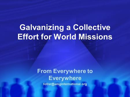 Galvanizing a Collective Effort for World Missions From Everywhere to Everywhere