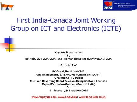First India-Canada Joint Working Group on ICT and Electronics (ICTE) Keynote Presentation By DP Nair, ED TEMA/CMAI and Ms Mansi Kheterpal, AVP CMAI/TEMA.