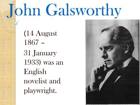 analysis on quality by john galsworthy John galsworthy om (14 august 1867 - 31 january 1933) was an english novelist and playwright notable works include the forsyte saga (1906-1921) and its sequ.